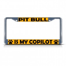 PIT BULL DOG IS MY CO-PILOT Metal License Plate Frame Tag Border Two Holes   322191243647