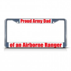 PROUD ARMY DAD OF AN AIRBORNE RANGER Metal License Plate Frame Tag Border   381700957926