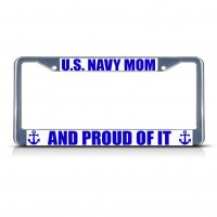 U.S. NAVY MOM AND PROUD OF IT Metal License Plate Frame Tag Border Two Holes   322191127394