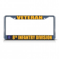 VETERAN 8TH INFANTRY DIVISION ARMY Metal License Plate Frame Tag Border   381701014309