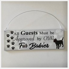 Dog Cat All Guests Must Be Approved Fur Babies Sign Hanging or Plaque Pet    302572961642