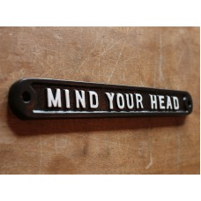 MIND YOUR HEAD OLD ANTIQUE STYLE VINTAGE SIGN ~ SOLID CAST PLAQUE ~ INFR-16-bl   252496330573