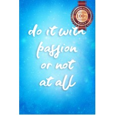 NEW DO IT WITH PASSION OR NOT AT ALL QUOTE SAYING MOTIVATIONAL PREMIUM POSTER   172876570807