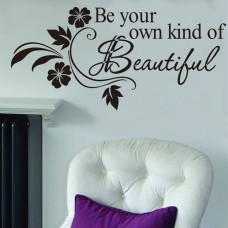 Be your own kind of Beautiful Removable Wall Sticker Room Decor Art Decal Chic   122990959627